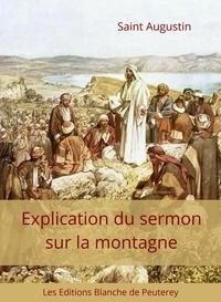 Saint Augustin Saint Augustin - Explication du sermon sur la montagne.