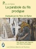 Saint Augustin Saint Augustin et Saint Pierre Chrysologue Saint Pierre Chrysologue - La parabole du fils prodigue - Expliquée par les Pères de l'Eglise.