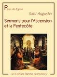 Saint Augustin Saint Augustin - Sermons pour l'Ascension et la Pentecôte.