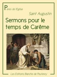 Saint Augustin Saint Augustin - Sermons pour le temps de Carême.