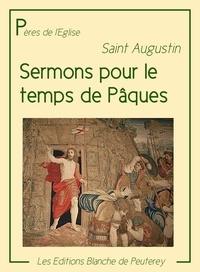 Saint Augustin Saint Augustin - Sermons pour le temps de Pâques.