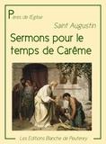Saint Augustin - Sermons pour le temps de Carême.