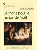 Saint Augustin - Sermons pour le temps de Noël.