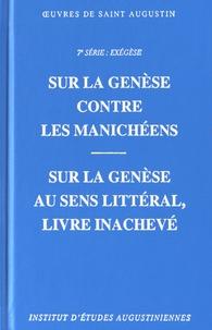 Saint Augustin - Sur la Genèse contre les Manichéens suivi de Sur la Genèse, au sens littéral, livre inachevé.