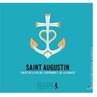 Saint Augustin - Traité de la Foi, de l'espérance et de la Charité.