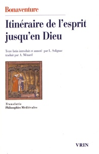 Saint Bonaventure - Itinéraire de l'esprit jusqu'en Dieu.
