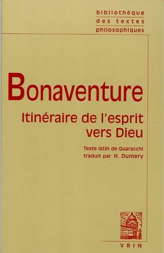 Saint Bonaventure - Itinéraire de l'esprit vers Dieu..