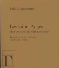 Saint Bonaventure - Les saints Anges - Huit sermons sur le Monde céleste.