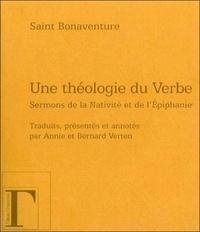 Saint Bonaventure - Une théologie du Verbe - Sermons de la Nativité et de l'Epiphanie.