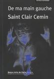 Saint Clair Cemin - De ma main gauche - Récits et idées sur l'art, 1987-2016.
