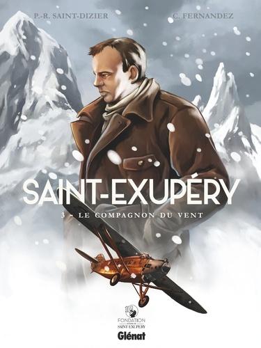 Pierre-Roland Saint-Dizier - Saint-Exupéry - Tome 03 - Le Compagnon du vent.