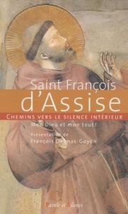 Saint François d'Assise - Chemins vers le silence intérieur - Mon Dieu et mon tout !.