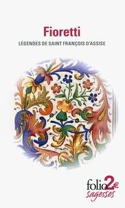 Fioretti- Légendes de Saint François d'Assise, suivi de Cantique de Frère Soleil -  Saint François d'Assise pdf epub