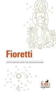 Saint François d'Assise - Fioretti - Légendes de saint François d'Assise suivi du Cantique de Frère Soleil.