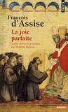 Saint François d'Assise - François d'Assise - La joie parfaite.