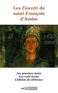 Saint François d'Assise et  François d'Assise - Les Fioretti de saint François d'Assise.