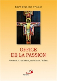 Office de la Passion- La geste du Grand Roi -  Saint François d'Assise |