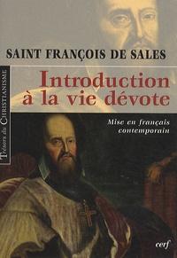 Saint François de Sales - Introduction à la vie dévote - Mise en français contemporain, Une initiation pratique à la vie spirituelle.