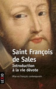 Introduction à la vie dévote- Une initiation pratique à la vie spirituelle -  Saint François de Sales |