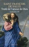 Saint François de Sales - Traité de l'amour de Dieu - Tome 2, Livres VII à XII.