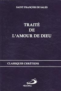 Saint François de Sales - Traité de l'amour de Dieu.