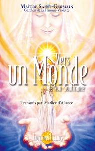 Saint-Germain et Marlice d' Allance - Vers un Monde de non-souffrance - Transmis par Marlice d'Allance.