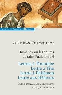 Saint Jean Chrysostome et Jacques de Penthos - Homélies sur les épitres de Saint Paul T4.