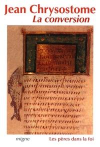 Saint Jean Chrysostome - La conversion.