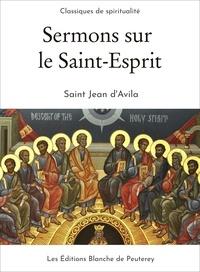 Saint Jean d'Avila - Sermons sur le Saint-Esprit.