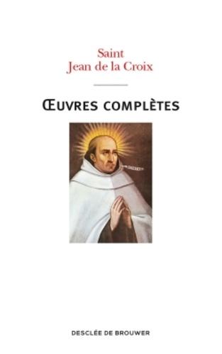 Saint Jean de la Croix - Oeuvres complètes.