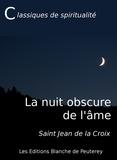 Saint Jean de la Croix Saint Jean de la Croix - La nuit obscure de l'âme.