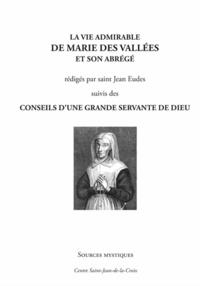 Saint Jean Eudes - La vie admirable de Marie des Vallées et son abrégé - Suivis des Conseils d'une grande servante de Dieu.