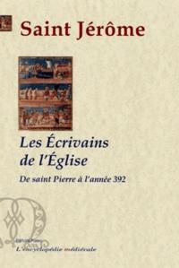 Saint Jérôme - Les écrivains de l'Eglise - De Saint Pierre jusqu'à l'année 392.