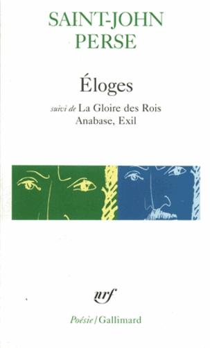 Saint-John Perse - Eloges. suivi de La gloire des rois. Anabase. Exil.