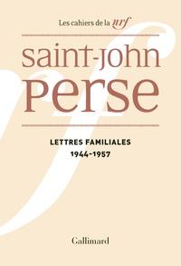 Saint-John Perse - Lettres familiales (1944-1957).