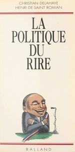 Saint et  Delahaye - La Politique du rire.