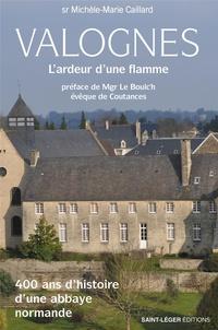 Saint-Léger - Valognes ou l'ardeur d'une flamme - 400 ans d'histoire d'une abbaye normande.