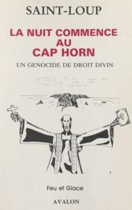 Saint-Loup - La nuit commence au cap Horn - Un génocide de droit divin.