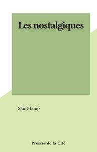 Saint-Loup - Les nostalgiques.