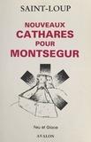 Saint-Loup - Nouveaux cathares pour Montségur.