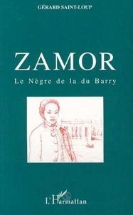 Saint-Loup - Zamor - Le nègre de la du Barry.