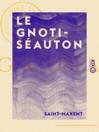 Saint-Maxent - Le Gnotiséauton.