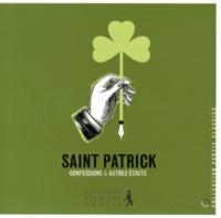 Saint Patrick - Saint Patrick - Confessions et autres écrits.