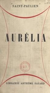 Saint-Paulien et Raoul Roque - Aurélia - Scènes de la vie fantastique.