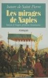 Saint-Pierre De - Les Mirages de Naples.