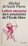 Saint-Pierre De - Lettre ouverte aux assassins de l'école libre.
