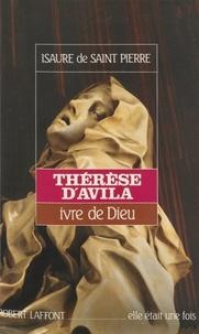 Saint-Pierre De - Thérèse d'Avila - Ivre de Dieu.