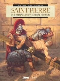 Bernard Lecomte - Saint Pierre - Une menace pour l'Empire romain.