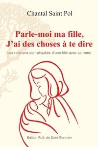 Saint pol Chantal - Parle-moi ma fille, J'ai des choses à te dire.