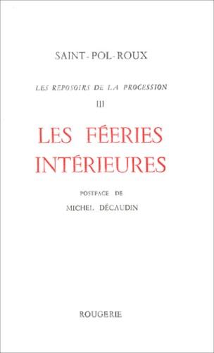 Saint-Pol-Roux - Les reposoirs de la procession - Tome 3, Les fééries intérieures.